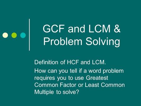 GCF and LCM & Problem Solving