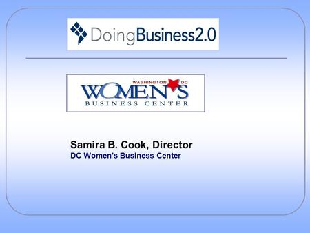 Samira B. Cook, Director DC Women's Business Center.