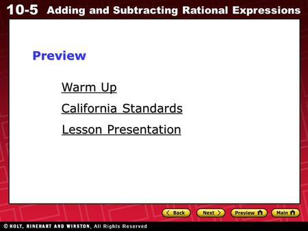 10-5 Adding and Subtracting Rational Expressions Warm Up Warm Up Lesson Presentation Lesson Presentation California Standards California StandardsPreview.