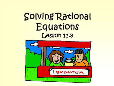 Solving Rational Equations Lesson 11.8