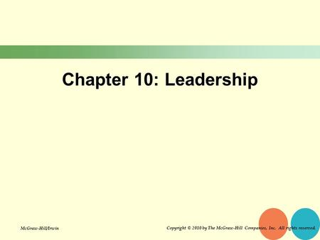 Chapter 10: Leadership The learning objectives for chapter 10 focus on leadership. As you read the chapter, try to keep in mind the following objectives: