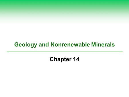 Geology and Nonrenewable Minerals Chapter 14. Core Case Study: Environmental Effects of Gold Mining  Gold producers South Africa Australia United States.