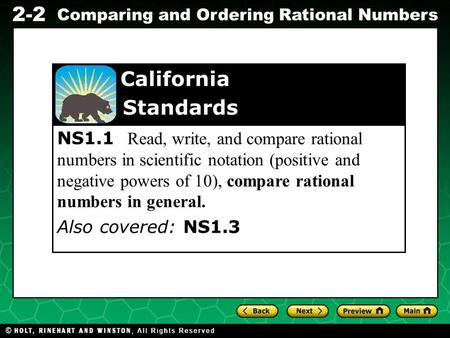 Evaluating Algebraic Expressions 2-2 Comparing and Ordering Rational Numbers NS1.1 Read, write, and compare rational numbers in scientific notation (positive.