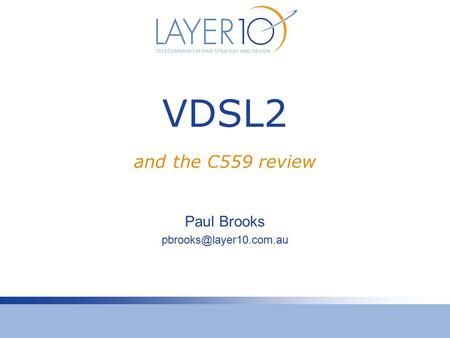VDSL2 Paul Brooks and the C559 review.