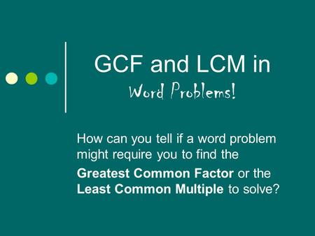 GCF and LCM in Word Problems!