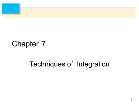 11 Chapter 7 Techniques of Integration. 7.1 Integration by Parts.