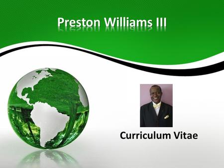 Curriculum Vitae Preston Williams III SUMMARY Preston Williams III is Senior Partner & Chief Information Officer (CIO) at GBC® <strong>Global</strong> Services. He is.