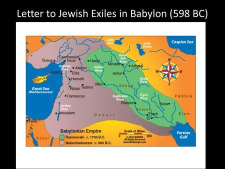 Letter to Jewish Exiles in Babylon (598 BC). Abandoned by God?