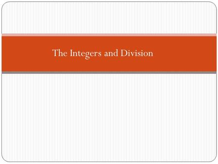The Integers and Division. 2 Example: Let n and d be positive integers. How many positive integers not exceeding n are divisible by d? Solution: They.