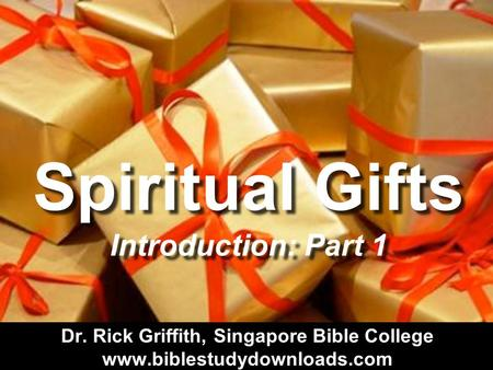 Spiritual Gifts Introduction: Part 1. Unwrapping Your Gifts.