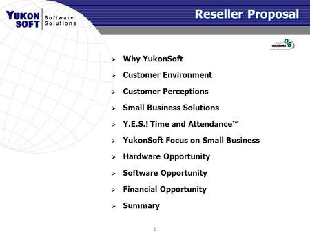 Reseller Proposal Why YukonSoft Customer Environment