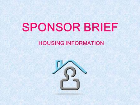 SPONSOR BRIEF HOUSING INFORMATION. INBRIEF Report to Housing within 3 working days of arrival. Personnel moving on base will be assisted by an assignment.