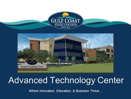 Advanced Technology Center Where Innovation, Education, & Business Thrive…