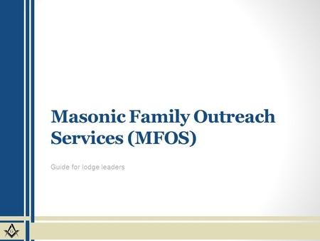 Masonic Family Outreach Services (MFOS) Guide for lodge leaders.