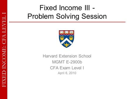 Fixed Income III - Problem Solving Session