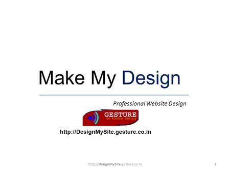 Copyright © ResellerClub, 2010 Make My Design Professional Website Design  1.