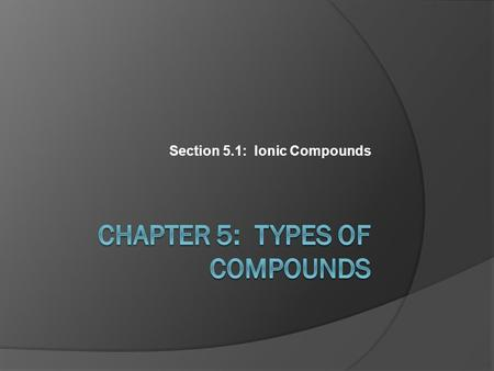 Chapter 5: Types of Compounds