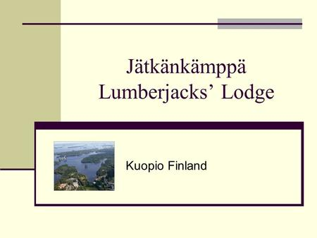 Jätkänkämppä Lumberjacks' Lodge Kuopio Finland. Spa Hotel Rauhalahti Was built 1981, Lumberjack Lodge 1987 Services: hotel, apartment hotel, hostel, spa,