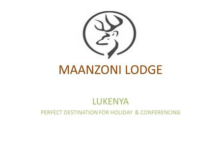 MAANZONI LODGE LUKENYA PERFECT DESTINATION FOR HOLIDAY & CONFERENCING.