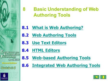 What is Web Authoring? Web Authoring Tools Use Text Editors HTML Editors Web-based Authoring Tools Integrated Web Authoring Tools 8Basic Understanding.