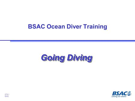 OT5.1 08/02 BSAC Ocean Diver Training Going Diving.