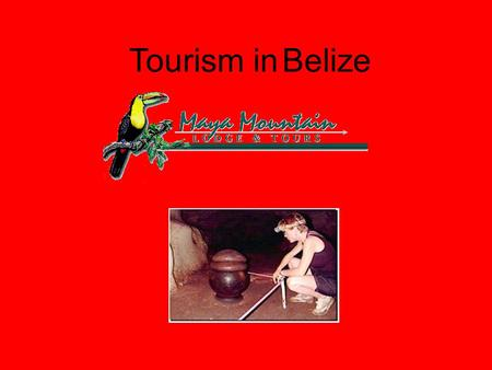Tourism in Belize. Introduction Belize ecotourism's goal is to practice adventure tourism, nature & cultural study, and outdoor based vacations in a sustainable.