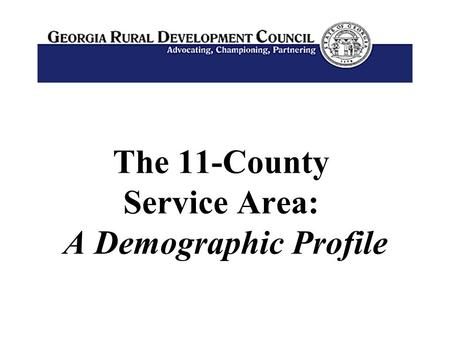 The 11-County Service Area: A Demographic Profile.