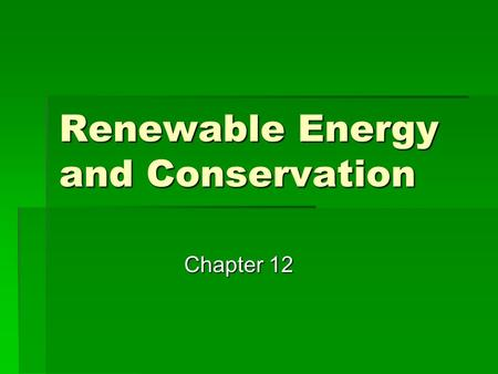 Renewable <strong>Energy</strong> and Conservation Chapter 12. Direct <strong>Solar</strong> <strong>Energy</strong> I. Direct <strong>Solar</strong> <strong>Energy</strong> A. Availability: <strong>Solar</strong> <strong>energy</strong> is dispersed over the Earth's surface,