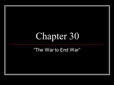"Chapter 30 ""The War to End War"". Acts of War By Germany Wilson pleaded for a ""Peace without victory"" (to no avail) Zimmerman note Written by German foreign."