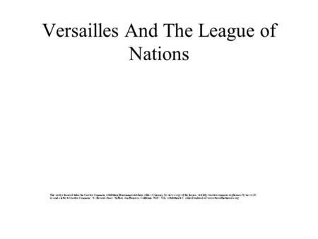 Versailles And The League of Nations. Aims of the League To keep world peace by dealing with disputes among nations. To protect the independence of countries.