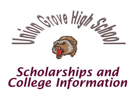 Scholarships and College Information. Click here for entry form.
