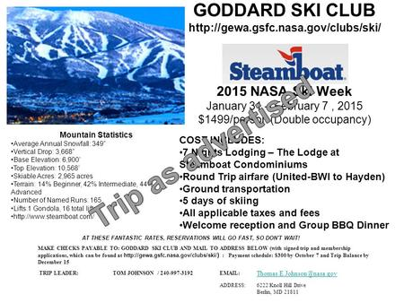 GODDARD SKI CLUB  2015 NASA Ski Week January 31 – February 7, 2015 $1499/person (Double occupancy) COST INCLUDES: 7.
