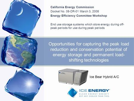 Opportunities for capturing the peak load reduction and conservation potential of energy storage and permanent load- shifting technologies California Energy.