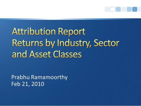 Attribution Report Returns by Industry, Sector and Asset Classes