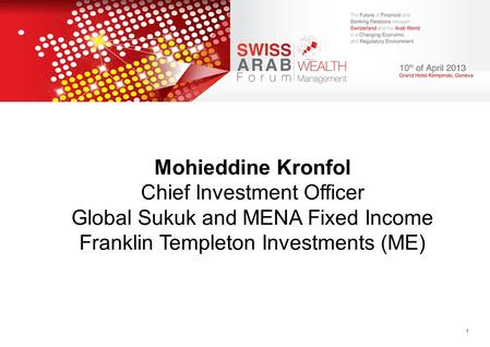 FRANKLIN TEMPLETON INVESTMENTS 1 Mohieddine Kronfol Chief Investment Officer Global Sukuk and MENA Fixed Income Franklin Templeton Investments (ME)