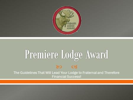  The Guidelines That Will Lead Your Lodge to Fraternal and Therefore Financial Success!