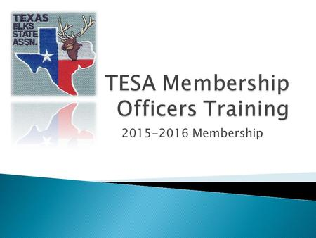2015-2016 Membership.  Current TESA Membership  Steps to a Successful Membership  Delinquents Program  Orientation Program  Lapsation Program.