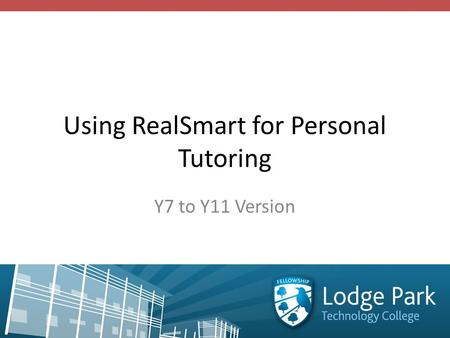 Using RealSmart for Personal Tutoring Y7 to Y11 Version.