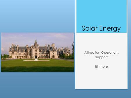 Solar Energy Attraction Operations Support Biltmore.