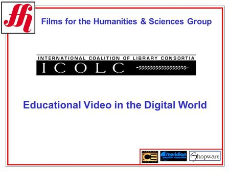 Films for the Humanities & Sciences Group Educational Video in the Digital World.