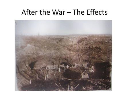 After the War – The Effects