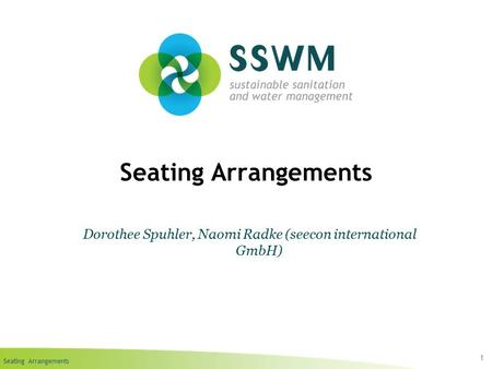 Seating Arrangements 1 Dorothee Spuhler, Naomi Radke (seecon international GmbH)