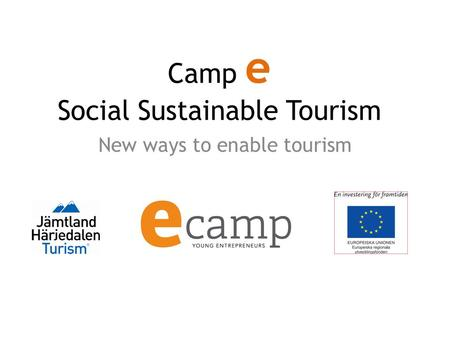 Camp e Social Sustainable Tourism New ways to enable tourism.