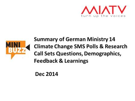 Summary of German Ministry 14 Climate Change SMS Polls & Research Call Sets Questions, Demographics, Feedback & Learnings Dec 2014.