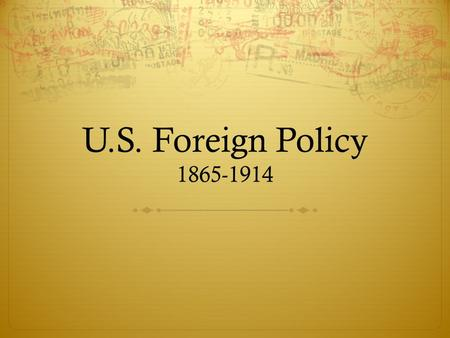 u s foreign policy from 1890 1914 The foreign policy of the united states nearly always reflects to one  the  proud tower: a portrait of the world before the war, 1890-1914.