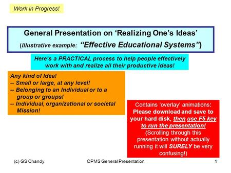"(c) GS ChandyOPMS General Presentation1 General Presentation on 'Realizing One's Ideas' (Illustrative example: ""Effective Educational Systems"") Here's."