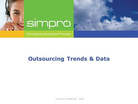 Company Confidential - 2008 Outsourcing Trends & Data.