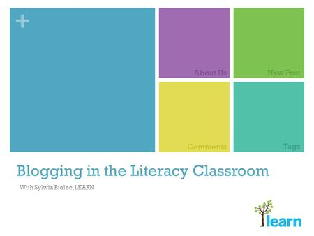 + Blogging in the Literacy Classroom With Sylwia Bielec, LEARN About UsNew Post Comments Tags.