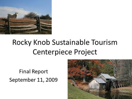 Rocky Knob Sustainable Tourism Centerpiece Project Final Report September 11, 2009.