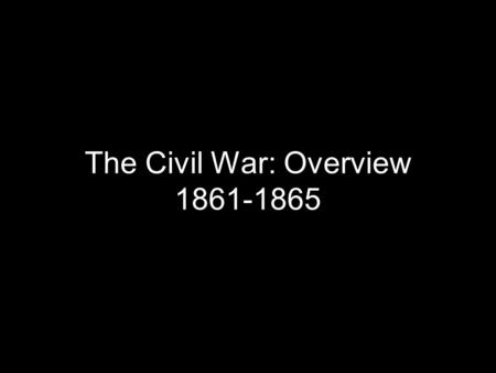 The Civil War: Overview 1861-1865. The Dred Scott Case Dred Scott was a Missouri slave, whose owner had taken him to live temporarily in Wisconsin 1857: